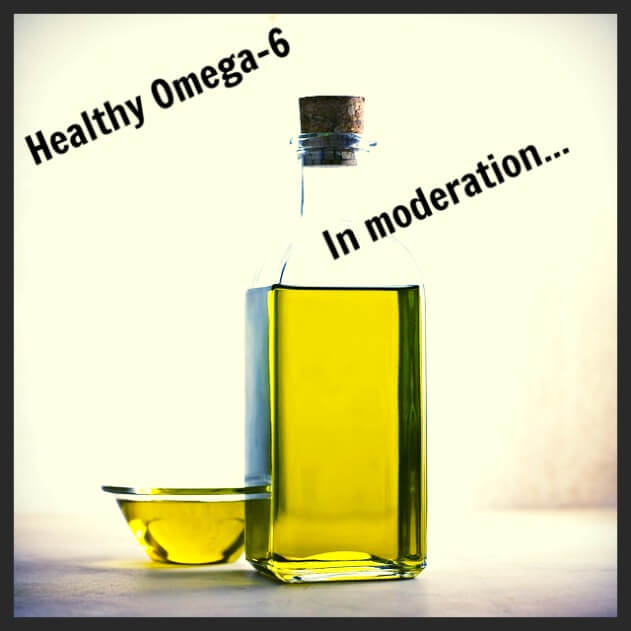 Healthy Omega 6 in Moderation